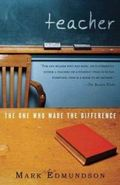 Teacher-one-who-made-difference-mark-edmundson-paperback-cover-art